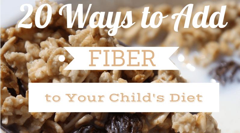 20 ways to add fiber to your child's diet