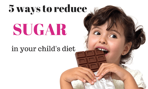 5 ways to reduce sugar in your child's diet
