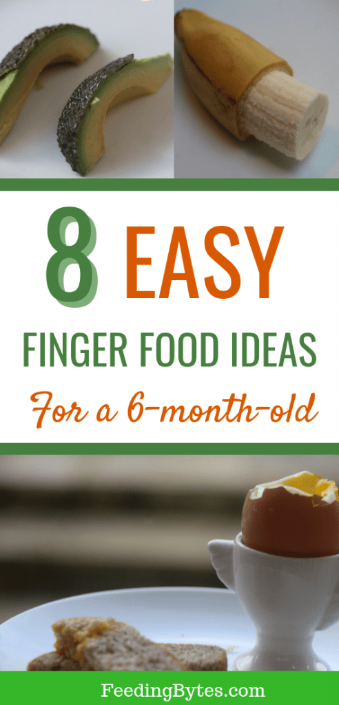 Eight Easy Finger Food Ideas for a 6 month old