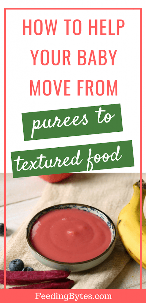 How to help your baby move from purees to textured food - Feeding Bytes