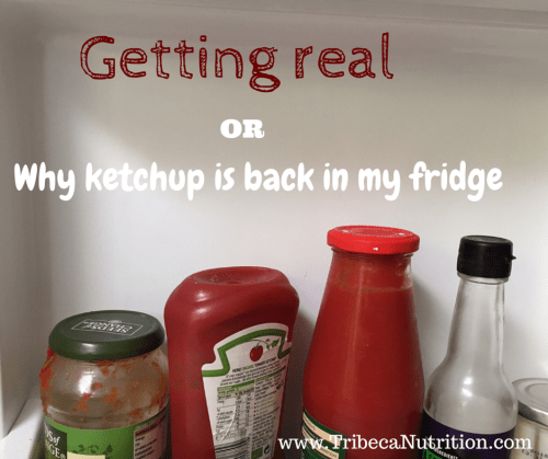 Getting real or why ketchup is back in my fridge