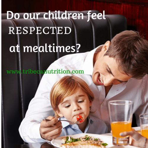 Do children feel respected at mealtimes?