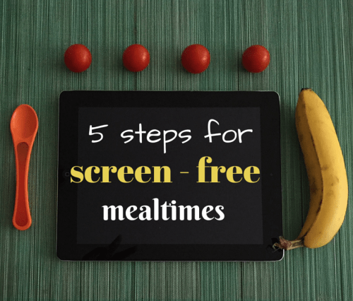 5 steps for screen free mealtime with