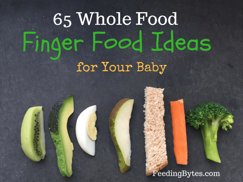 65 whole food finger foods for baby feeding bytes 65 whole food finger foods for baby forumfinder Image collections
