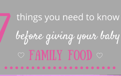 7 things you need to know before giving your baby family food