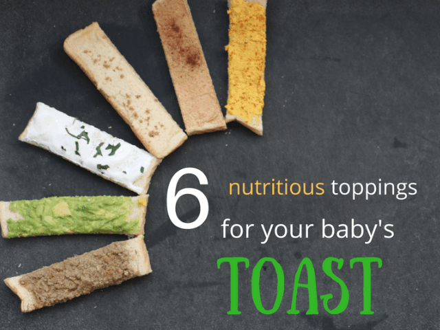 6 Nutritious Toppings for Your Baby's Toast