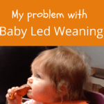 My Problem with Baby Led Weaning