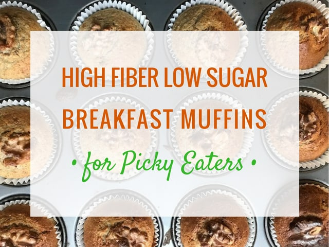 High fiber low sugar breakfast muffins for picky eaters