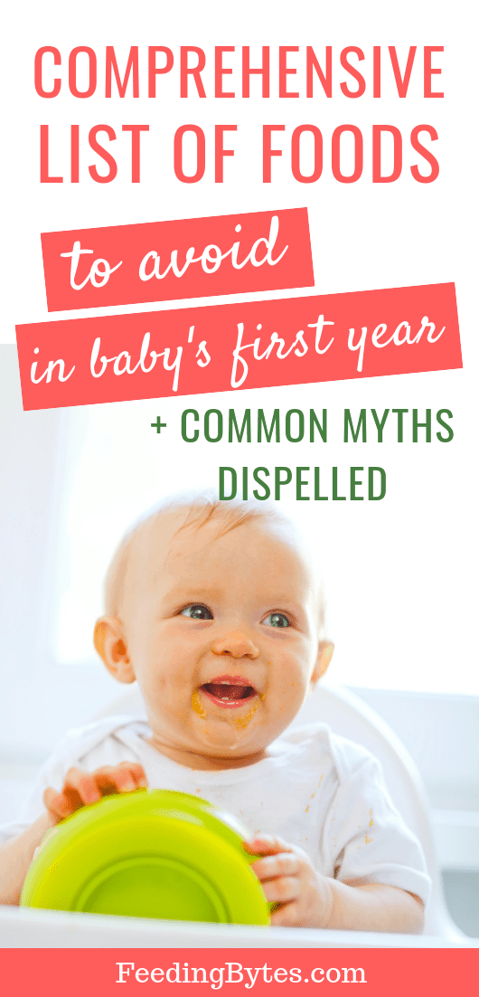 Comprehensive list of foods to avoid feeding your baby in the first year, and common myths dispelled. From Feeding Bytes