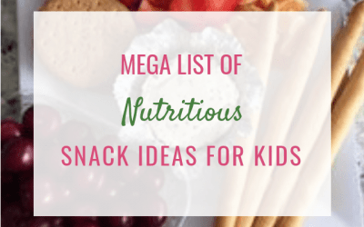 Mega list of nutritious snack ideas for kids