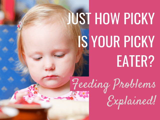 Just how picky is your picky eater? Types of feeding problems in children.