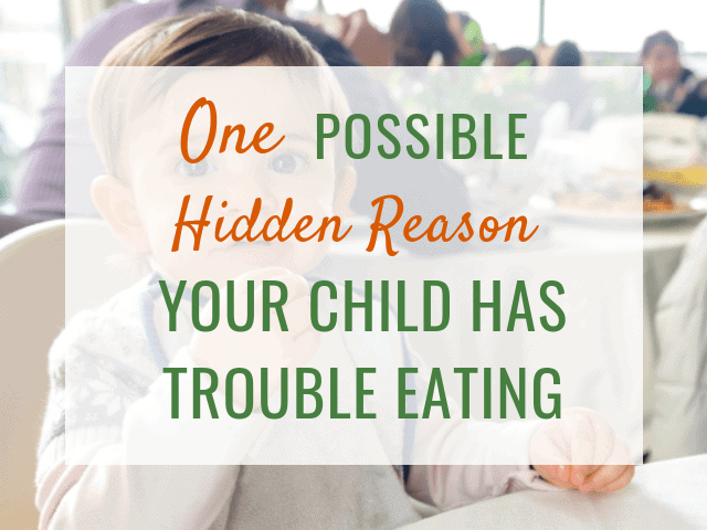 One possible hidden reason your child has trouble eating_feature image