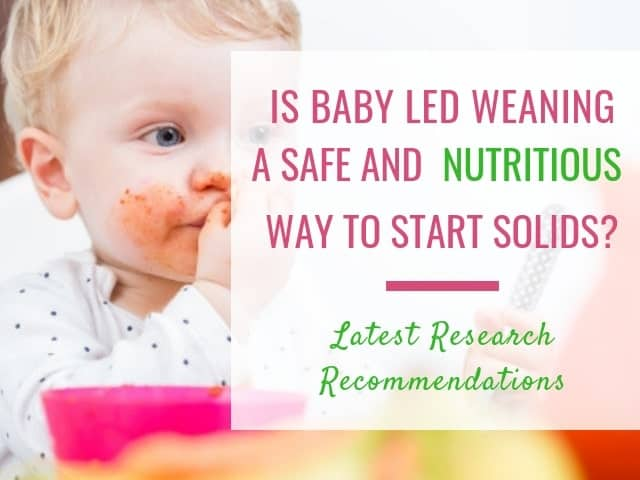 Is BLW a safe and nutritious way to start solids? The latest research recommendations.