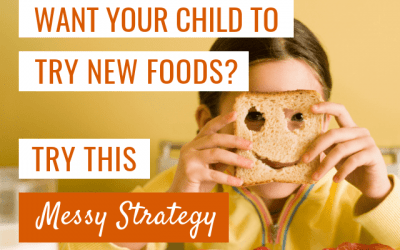 Want your child to try new food? Try this messy strategy.