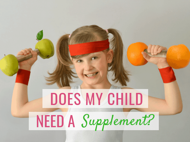 Does my child need a supplement?