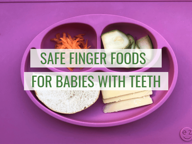 Safe finger foods for babies with teeth
