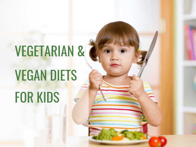 Are vegetarian and vegan diets healthy for kids?