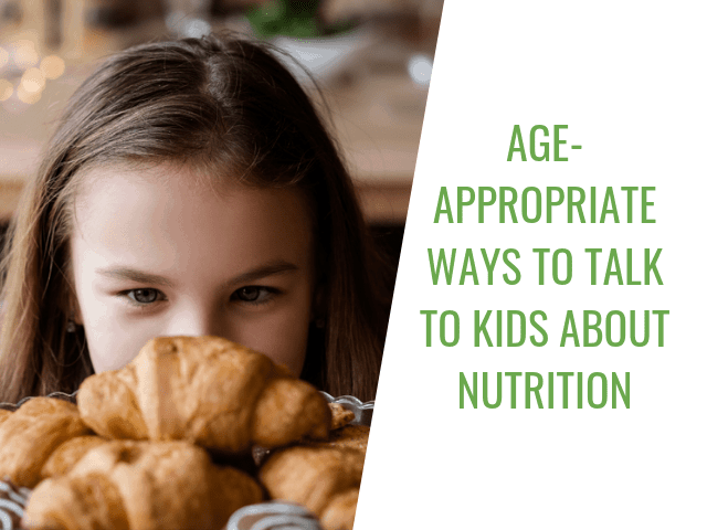 Age-appropriate Ways to Talk to Small Kids About Nutrition