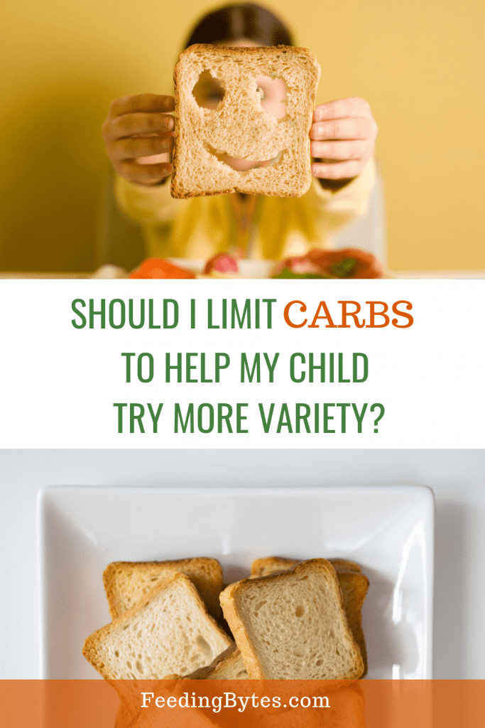 Should I limit carbs to help my child try more variety?