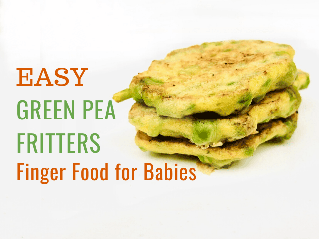 Easy Green Pea Fritters Baby Finger Food Recipe
